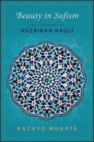 Beauty in Sufism: The Teachings of Ruzbihan: Murata, Kazuyo
