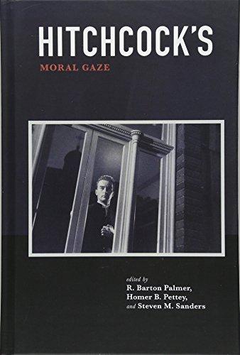 Hitchcock's Moral Gaze: R. Barton Palmer