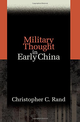 Military Thought in Early China: Rand, Christopher C.
