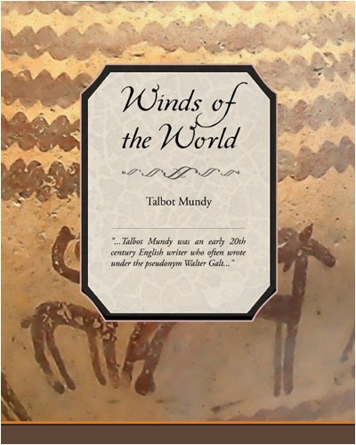 Winds of the World (143850117X) by Talbot Mundy