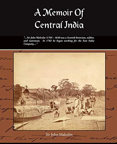 A Memoir of Central India: John Malcolm