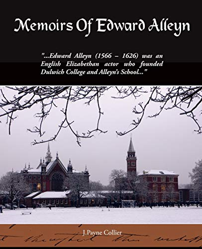 Memoirs Of Edward Alleyn: J. Payne Collier
