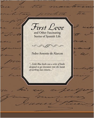 9781438501789: First Love and Other Fascinating Stories of Spanish Life