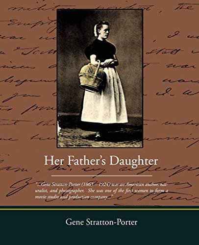 Her Father S Daughter (Paperback): Deceased Gene Stratton-Porter