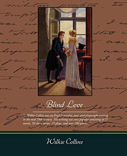 Blind Love: Wilkie Collins