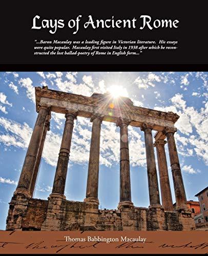 Lays Of Ancient Rome: Thomas Babbington Macaulay
