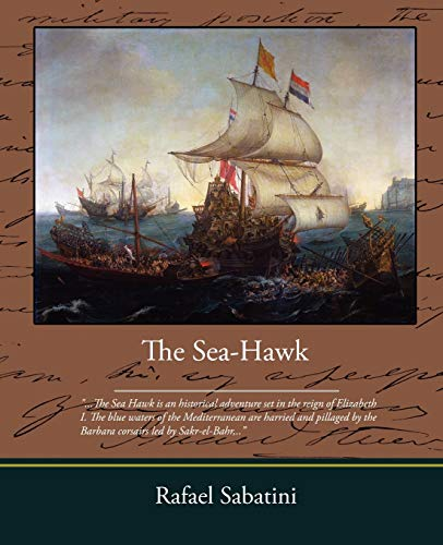 The Sea Hawk (9781438510064) by Rafael Sabatini