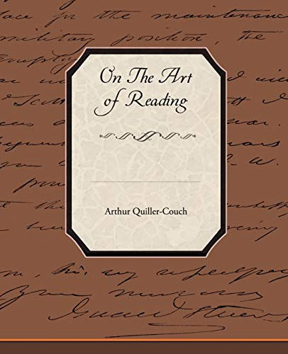 On The Art of Reading: Quiller-Couch, Arthur