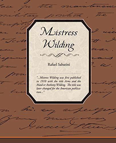 Mistress Wilding: Rafael Sabatini