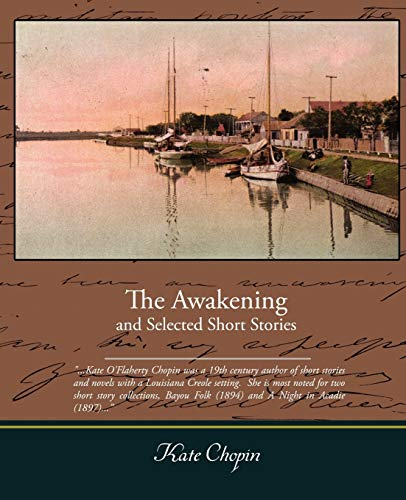 The Awakening and Selected Short Stories: Kate Chopin