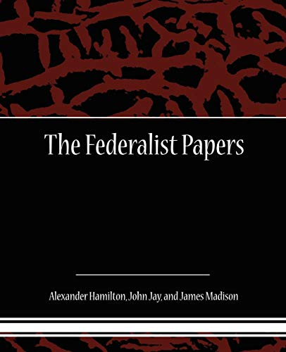 The Federalist Papers (Paperback): Alexander Hamilton