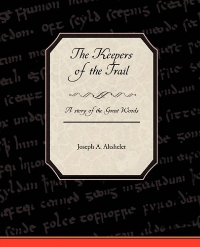 9781438512846: The Keepers of the Trail A Story of the Great Woods