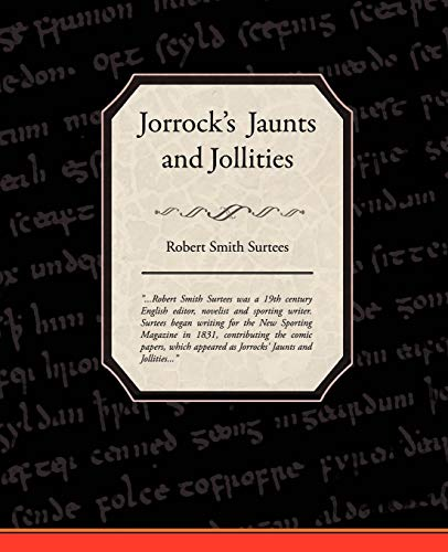Jorrocks Jaunts and Jollities: Robert Smith Surtees