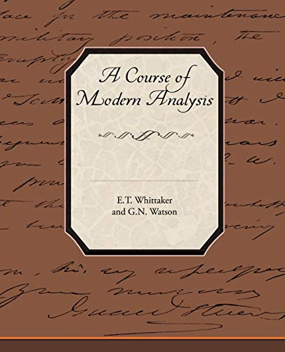 A Course of Modern Analysis: Whittaker, E T