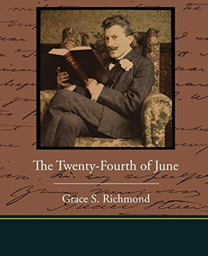 The Twenty-Fourth of June: Grace S. Richmond