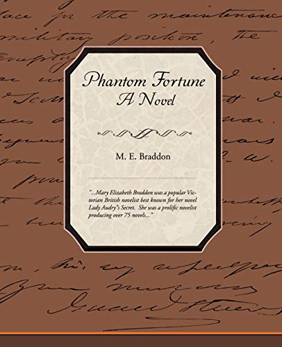 Phantom Fortune - A Novel: Mary Elizabeth Braddon