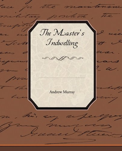 The Master's Indwelling (1438517483) by Andrew Murray