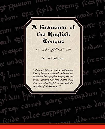 A Grammar of the English Tongue: Samuel Johnson