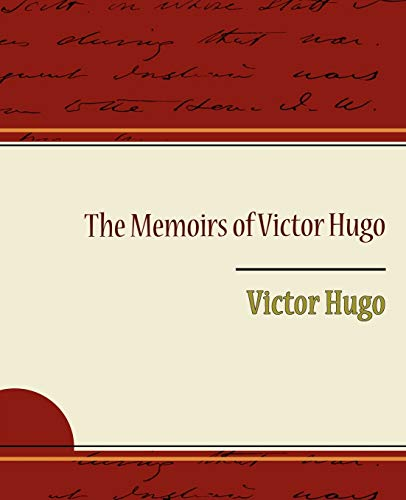 The Memoirs of Victor Hugo (1438517920) by Victor Hugo