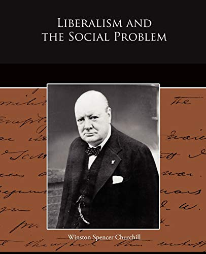 Liberalism and the Social Problem: Winston Spencer Churchill