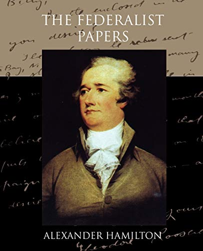 The Federalist Papers: Hamilton, Alexander