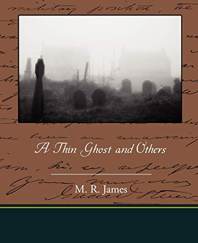 A Thin Ghost and Others (Paperback): M R (Montague