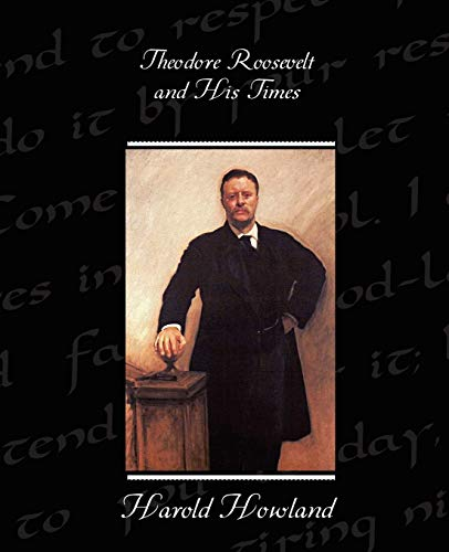9781438527680: Theodore Roosevelt and His Times