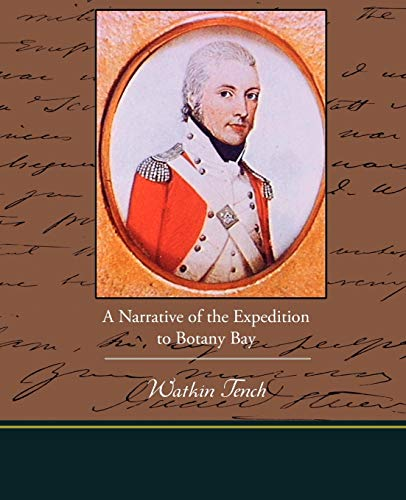 A Narrative of the Expedition to Botany: Watkin Tench