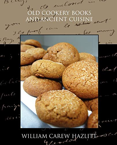 9781438528922: Old Cookery Books and Ancient Cuisine