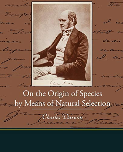 the origin of species by means of natural selection by charles darwin The origin of species, first edition, by charles darwin on the origin of species by means of natural selection, or the preservation of favoured races in the struggle for life.