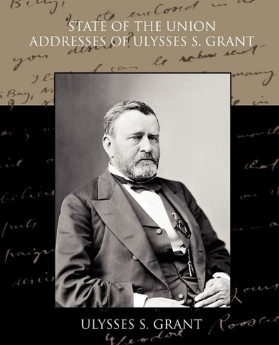 State of the Union Addresses of Ulysses S. Grant (1438528965) by Grant, Ulysses S.
