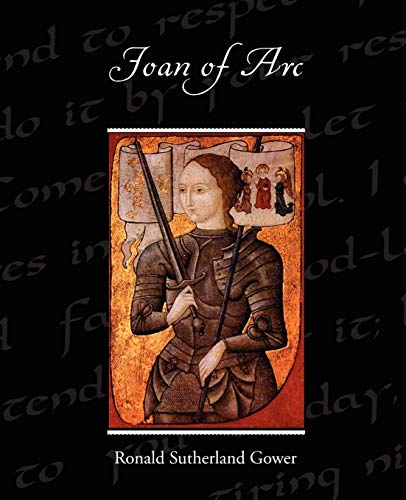 Joan of Arc: Ronald Sutherland Gower