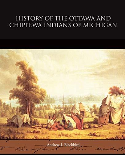 9781438531632: History of the Ottawa and Chippewa Indians of Michigan
