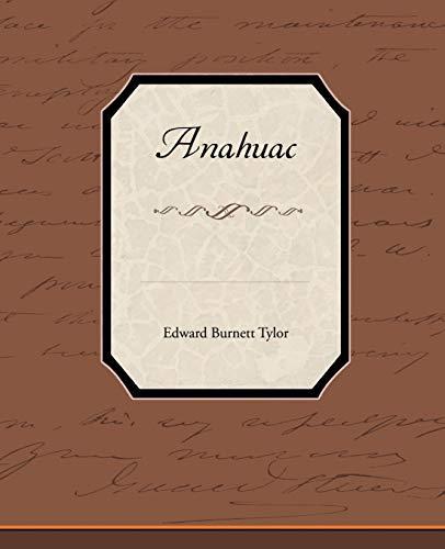 Anahuac: Edward Burnett Tylor