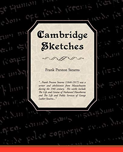 Cambridge Sketches: Frank Preston Stearns