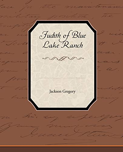 Judith of Blue Lake Ranch: Jackson Gregory