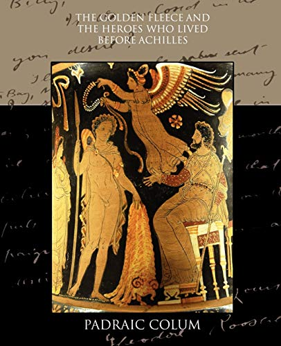 9781438533599: The Golden Fleece and the Heroes who Lived Before Achilles