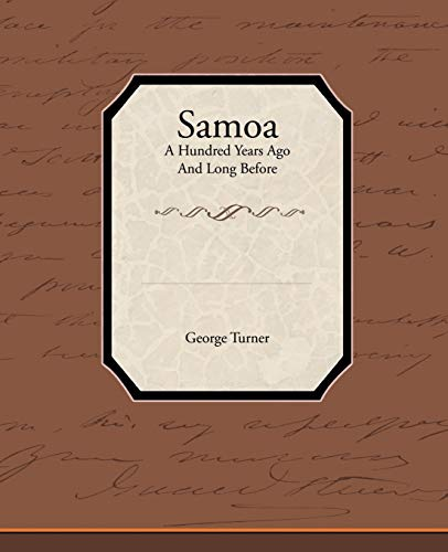 Samoa a Hundred Years Ago and Long: George Turner