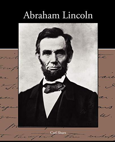Abraham Lincoln: Carl Shurz