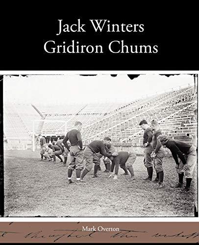 Jack Winters Gridiron Chums (Paperback): Mark Overton