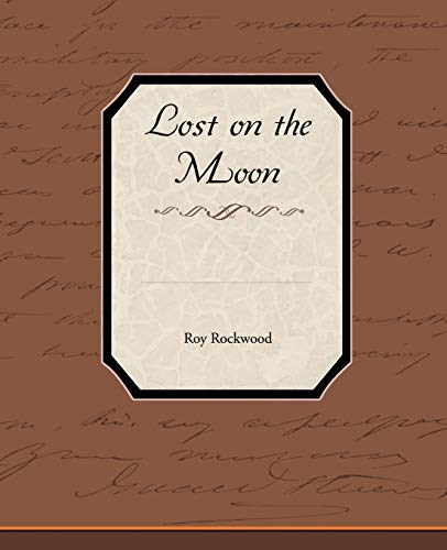 Lost on the Moon: Roy Rockwood