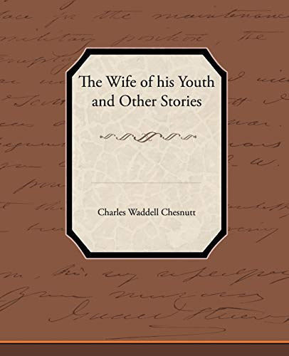 The Wife of his Youth and Other Stories: Charles Waddell Chesnutt