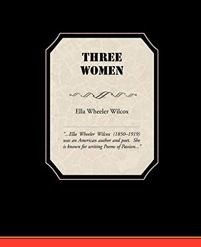 Three Women (1438536755) by Ella Wheeler Wilcox