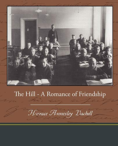 9781438537566: The Hill - A Romance of Friendship