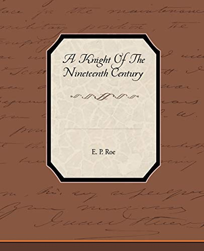 9781438573090: A Knight of the Nineteenth Century