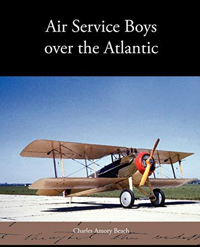 Air Service Boys Over the Atlantic: Charles Amory Beach