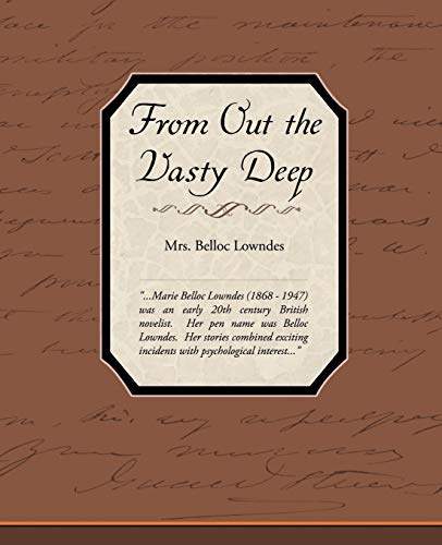 From Out the Vasty Deep (Paperback): Mrs Belloc Lowndes