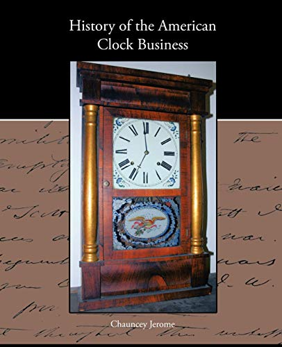 History of the American Clock Business: Chauncey Jerome