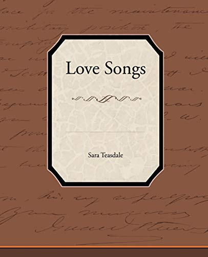 Love Songs: Sara Teasdale