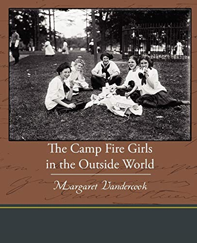 The Camp Fire Girls in the Outside World: Margaret Vandercook
